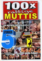 100 X Rattige Muttis (5 Hours)