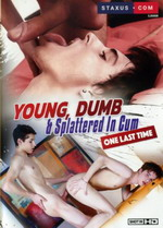 Young, Dumb & Splattered In Cum One Last Time
