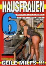 Hausfrauen Privat Besucht (6 Hours)
