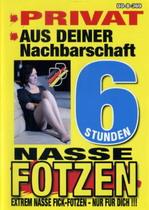 Privat Nasse Fotzen (6 Hours)