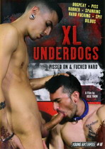 XL Underdogs: Pissed On & Fucked Hard