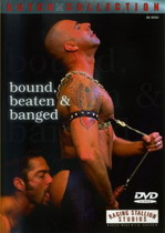 Bound, Beaten & Banged
