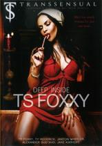 Deep Inside TS Foxxy