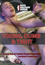 Young, Dumb & Tight
