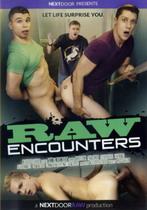 Raw Encounters
