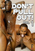Don't Pull Out 1
