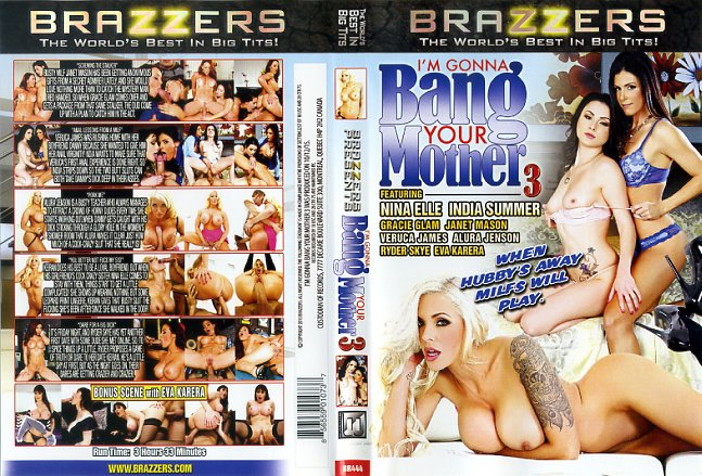 Im gonna bang your mother brazzers porn dvd