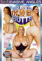 Big White Thunder Butts