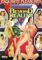 Beyond Reality 6