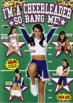 I'm A Cheerleader So Bang Me