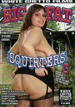 Big Fat Squirters 3