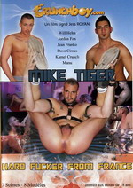 Mike Tiger: Hard Fucker From France