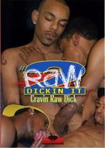 Raw Dickin' It 2: Cravin Raw Dick