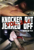 Knocked Out Jerked Off 03 + 04