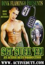 Sgt Suck 'Em