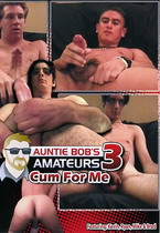 Auntie Bob's Amateurs 03: Cum For Me