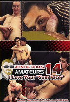 Auntie Bob's Amateurs 14: I Love Your Cum Face