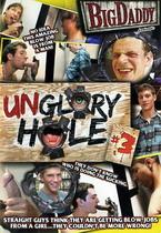 Unglory Hole 03