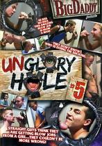 Unglory Hole 05