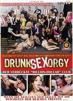 Drunk Sex Orgy: Der Verruckte Billion Dollar Club