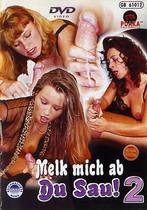 Melk Mich Ab Du Sau 2