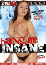 Bang Me Insane 1