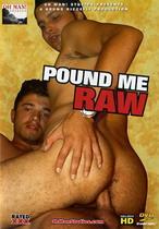 Pound Me Raw 1