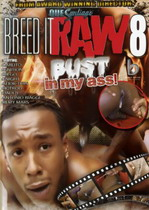Breed It Raw 08: Bust In My Ass