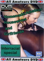 Homemade Amateur Housewives & Girlfriends: Interracial Special