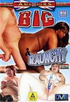 Big & Raunchy