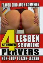 Lesben Schweine Pervers (4 Hours)