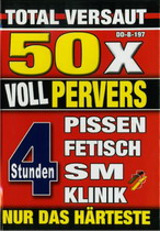 50 x Voll Pervers (4 Hours)