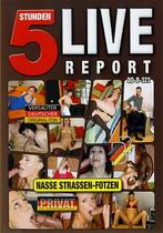 Live Report: Nasse Strassen-Fotzen (5 Hours)