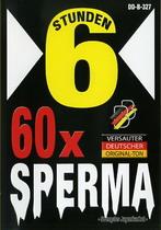 60 X Sperma (6 Hours)