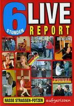 Live Report: Nasse Strassen Fotzen (6 Hours)