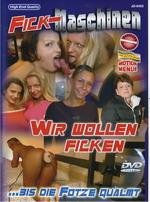 Fick-Maschinen 01: Wir Wollen Ficken