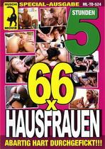 66 X Hausfrauen (5 Hours)