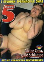 Meine Oma Die Geile Schlampe (5 Hours)