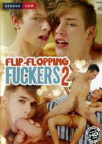 Flip-Flopping Fuckers 2