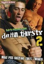 Damn Thirsty 2