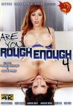Are You Rough Enough 4