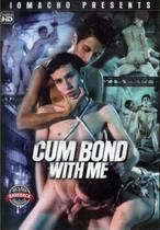 Cum Bond With Me
