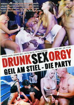 Drunk Sex Orgy: Geil Am Stiel - Die Party