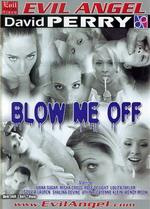 Blow Me Off 1