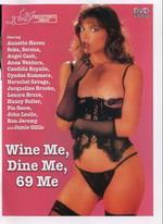 Wine Me, Dine Me And 69 Me