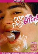 Cum On My Face Bitch