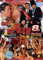 Guys Go Crazy 08: Naughty Nuptials