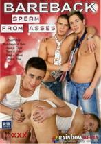Bareback Sperm From Asses 1