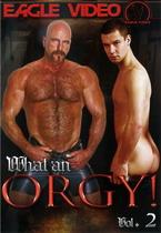 What An Orgy! 2