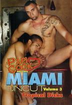 Miami Uncut 3: Tropical Dicks
